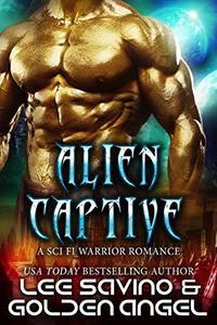 Alien Captive: A sci fi warrior romance (Tsenturion Masters) - Published on Aug, 2018