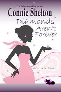 Diamonds Aren't Forever: Heist Ladies, Book 1 (Heist Ladies Caper Mysteries)