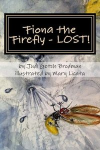 Fiona the Firefly - LOST! (Fiona the Firefly Series) (Volume 2)