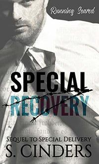 Special Recovery: Running Scared - A Sequel to Special Delivery (The Billionaire's Baby Book 2) - Published on Jul, 2018