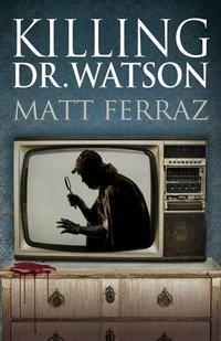 Killing Dr. Watson