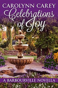 Celebrations of Joy: A Barbourville Novella (The Barbourville Series Book 0)