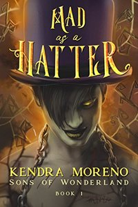 Mad as a Hatter (Sons of Wonderland Book 1) - Published on Aug, 2018