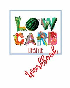Low Carb Lifestyle Workbook