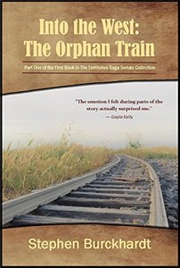 Into the West: The Orphan Train: Part One of the First Book in The Territories Saga Serials Collection  (Into the West Saga Serial 1)