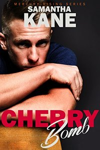 Cherry Bomb (Mercury Rising Book 2)
