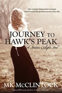 Journey to Hawk's Peak (Montana Gallagher Series Book 5) - Published on Oct, 2016