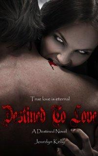 Destined to Love: A Destined Novel (Destined Novels Book 2) - Published on Apr, 2014