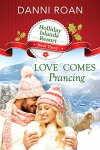 Love Comes Prancing (Holliday Islands Resort Book 3)