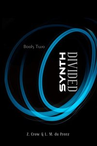 SYNTH: DIVIDED (The Synth Series Book 2)