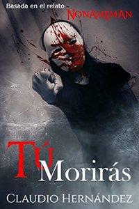 Tú morirás (Spanish Edition)