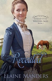 Revealed (Intrigue under Western Skies Book 3) - Published on Dec, 2017