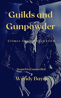 Guilds and Gunpowder : Crimes Against the Crown