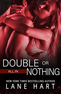 All In: Double or Nothing (Gambling With Love Book 1) - Published on Nov, 2014