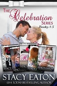 The Celebration Series, Part 1: Tangled in Tinsel, Tears to Cheers, Heathens to Hearts, Rainbows bring Riches and Sweet as Sugar (The Celebration Series Box Set)