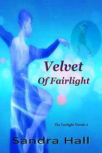 Velvet of Fairlight (The Fairlight Novels Book 4) - Published on Jul, 2019