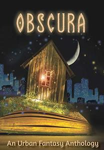 Obscura: An Urban Fantasy Anthology