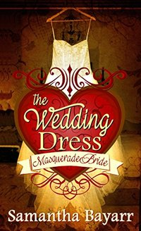 The Wedding Dress: Contemporary Christian Romance: Masquerade Bride
