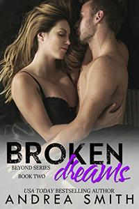 Broken Dreams (Beyond Series Book 2) - Published on Dec, 2014
