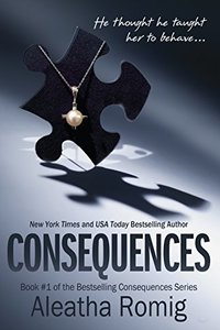 Consequences: Book 1 of the Consequences Series