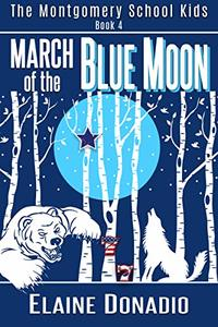 March of the Blue Moon (The Montgomery School Kids Book 4)
