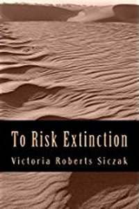 To Risk Extinction