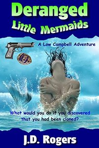 Deranged Little Mermaids (Low Campbell Adventures Book 3) - Published on Jul, 2017