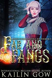 Fae and Fangs: A RH Mystery (Society of Supernatural Sleuths Book 3) - Published on Nov, 2019