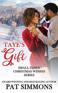 Taye's Gift (Small-Town Christmas Wishes Book 6)
