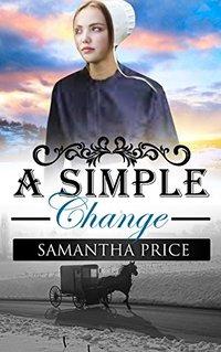 A Simple Change: Amish Romance (Amish Wedding Season Book 5)