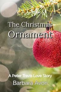 The Christmas Ornament (A Peter Travis Love Story)
