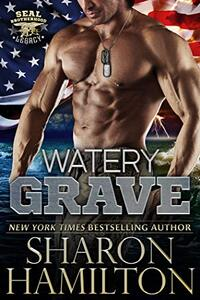 Watery Grave (SEAL Brotherhood: Legacy Book 1)