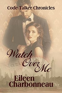 Watch Over Me (Code Talker Chronicles Book 2) - Published on Aug, 2017