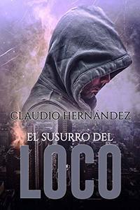 El susurro del Loco (Spanish Edition)