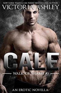 Cale (Walk Of Shame #3)