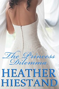 The Princess Dilemma: A Victorian Royal Romance