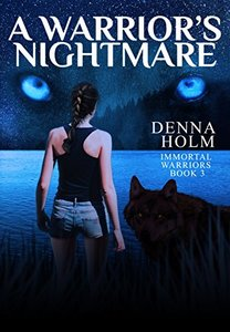 A Warrior's Nightmare (Immortal Warriors Book 3)