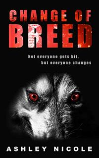Change of Breed: The Beginning