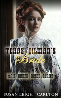 Texas OilMan's Bride (Mail Order Brides Book 9)
