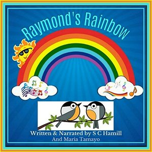 Raymond's Rainbow: Children's Storybook, Picturebook and Audiobook for Early learners