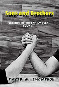 Sons and Brothers: Legends of the Family Dyer
