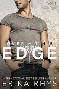Over the Edge (Volume Two in the Over the Edge Series): A New Adult Romance Series