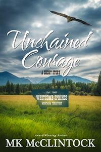 Unchained Courage (Western Short Story) - Published on Aug, 2018