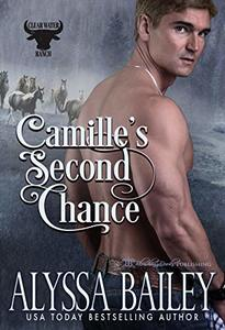 Camille's Second Chance (Clearwater Ranch Book 2) - Published on May, 2019