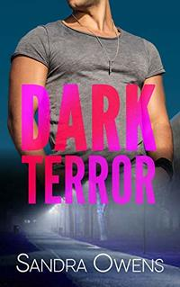 Dark Terror (Dark Falls, CO Romantic Thriller Book 5) - Published on Jan, 2019