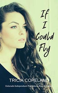 If I Could Fly (Being Me Book 2) - Published on Nov, 2015