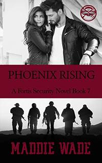 Phoenix Rising: A Fortis Security Novel Book 7 (Fortis Security Series)