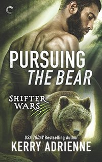 Pursuing the Bear (Shifter Wars)
