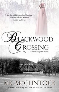 Blackwood Crossing (British Agent Novels Book 2) - Published on Jun, 2014
