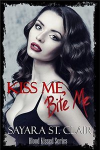 Kiss Me, Bite Me (Blood Kissed Book 1)